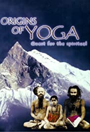 Origins of Yoga: Quest for the Spiritual Poster