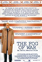 The Fog of War Eleven Lessons from the Life of Robert S McNamara(2004)