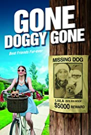 Gone Doggy Gone (2014) Poster - Movie Forum, Cast, Reviews