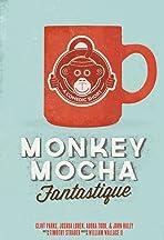 Monkey Mocha Fantastique