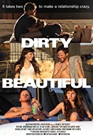Dirty Beautiful (2015) Poster - Movie Forum, Cast, Reviews