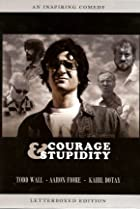 Courage & Stupidity (2005) Poster
