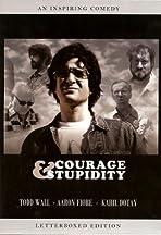 Courage & Stupidity