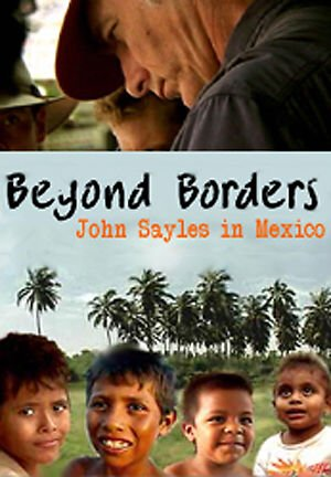 Beyond Borders: John Sayles in Mexico (2003)