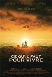 Ce qu'il faut pour vivre (2008) Poster - Movie Forum, Cast, Reviews