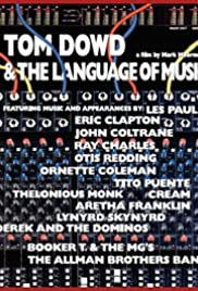 Tom Dowd & the Language of Music (2003) Poster - Movie Forum, Cast, Reviews
