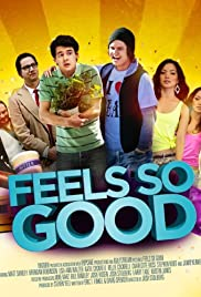 Feels So Good (2013) Poster - Movie Forum, Cast, Reviews