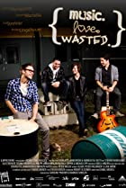 Image of Music. Love. Wasted.