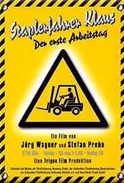 Staplerfahrer Klaus - Der erste Arbeitstag(2000) Poster - Movie Forum, Cast, Reviews