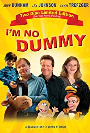 I'm No Dummy (2009) Poster - Movie Forum, Cast, Reviews
