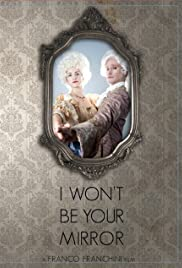 I Won't Be Your Mirror Poster