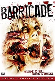 Barricade (2007) Poster - Movie Forum, Cast, Reviews