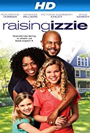 Raising Izzie (2012) Poster - Movie Forum, Cast, Reviews