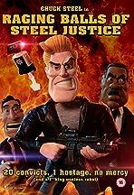 Raging Balls of Steel Justice