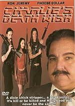 Charlie s Death Wish(2005)