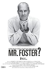 How Much Does Your Building Weigh, Mr Foster? (2010) Poster - Movie Forum, Cast, Reviews
