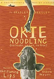 Okie Noodling (2001) Poster - Movie Forum, Cast, Reviews