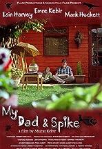 My Dad & Spike