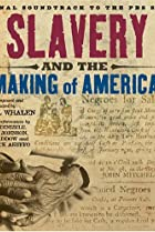 Image of Slavery and the Making of America
