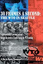 Image of 30 Frames a Second: The WTO in Seattle