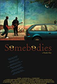 Somebodies(2006) Poster - Movie Forum, Cast, Reviews