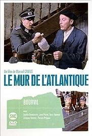 Le mur de l'Atlantique(1970) Poster - Movie Forum, Cast, Reviews