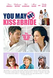 You May Not Kiss the Bride (2011) Poster - Movie Forum, Cast, Reviews