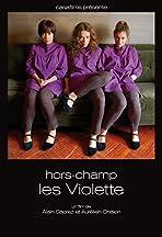 Hors-champ: Les Violette