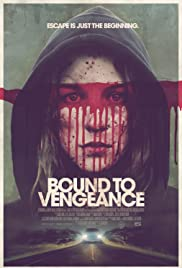 Bound to Vengeance (2015) Poster - Movie Forum, Cast, Reviews