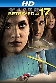 Betrayed at 17 (2011) Poster - Movie Forum, Cast, Reviews