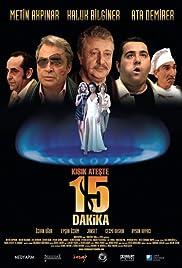 Kisik Ateste 15 Dakika(2006) Poster - Movie Forum, Cast, Reviews
