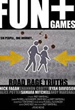 Fun + Games, Road Rage Truths