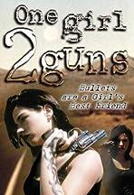 One Girl, 2 Guns