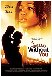 My Last Day Without You (2011) Poster - Movie Forum, Cast, Reviews