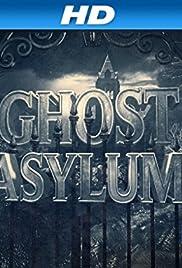 Ghost Asylum Poster - TV Show Forum, Cast, Reviews