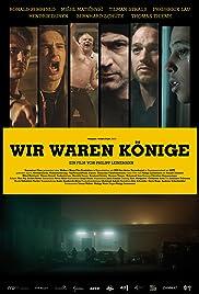 Wir waren Könige(2014) Poster - Movie Forum, Cast, Reviews