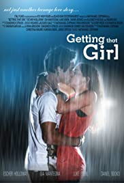 Getting That Girl (2011) Poster - Movie Forum, Cast, Reviews