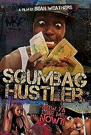 Scumbag Hustler Poster