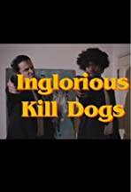 Inglorious Kill Dogs