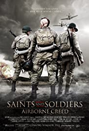 Saints and Soldiers: Airborne Creed(2012) Poster - Movie Forum, Cast, Reviews
