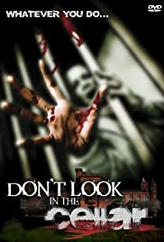 Don't Look in the Cellar (2008) Poster - Movie Forum, Cast, Reviews