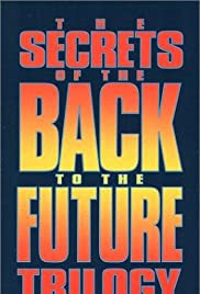The Secrets of the Back to the Future Trilogy(1990) Poster - TV Show Forum, Cast, Reviews