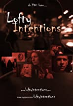 Lofty Intentions
