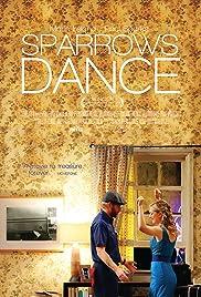 Sparrows Dance(2012) Poster - Movie Forum, Cast, Reviews