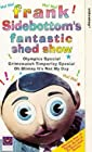 """Frank Sidebottom's Fantastic Shed Show"""