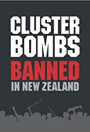 Cluster Bombs: Banned in New Zealand Poster