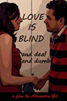 Image of Love is Blind... and Deaf and Dumb