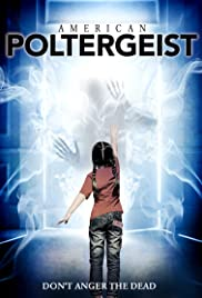 American Poltergeist (2016) Poster - Movie Forum, Cast, Reviews