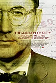 The Man Nobody Knew: In Search of My Father, CIA Spymaster William Colby (2011) Poster - Movie Forum, Cast, Reviews