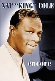 Nat King Cole: Encore Poster